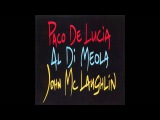 Al Di Meola, John McLaughlin &amp Paco de Luc