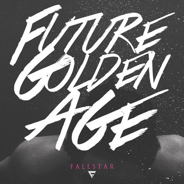 Fallstar - Future Golden Age (2015)