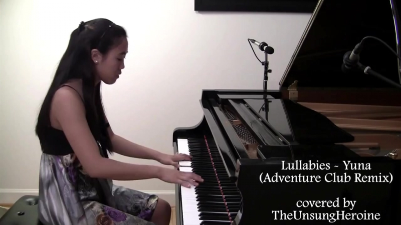 Piano Cover by The Unsung Heroine - Yuna- Lullabies (Adventure Club Remix)