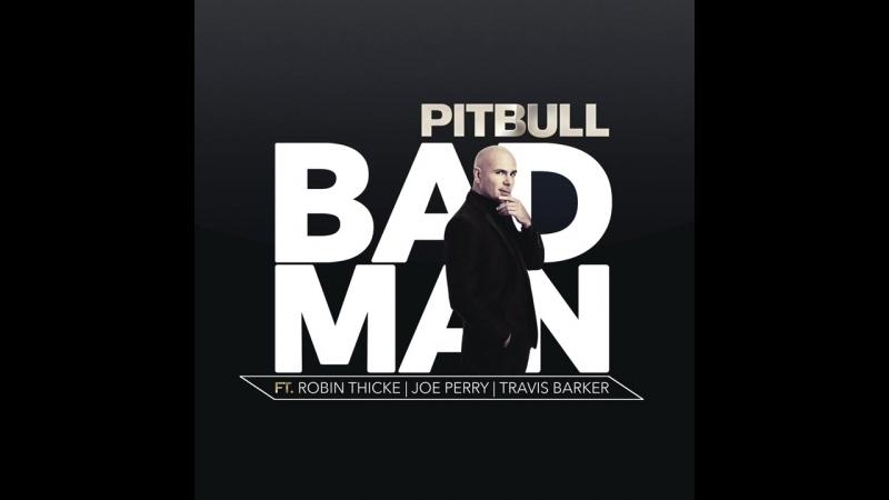 Премьера. Pitbull feat. Robin Thicke, Joe Perry, Travis Barker - Bad Man (Audio)