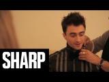Daniel Radcliffe x Sharp Magazine (SHARP - A Behind-The-Scenes Look)
