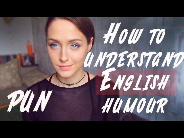 HOW TO UNDERSTAND ENGLISH HUMOUR? 1 PUNS