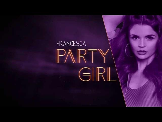 Francesca Party Girl Lyric Video