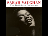 Sarah Vaughan - The Definitive Collection - 75 Original Recordings (Not Now Music) Full Album
