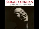 Sarah Vaughan - The Definitive Collection - 75 Original Recordings (Not Now Music) Full Album