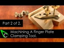 Home Machine Shop Tool Making - Machining A Finger Plate Clamping Tool - Part 2