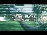 Retrograde- James Blake