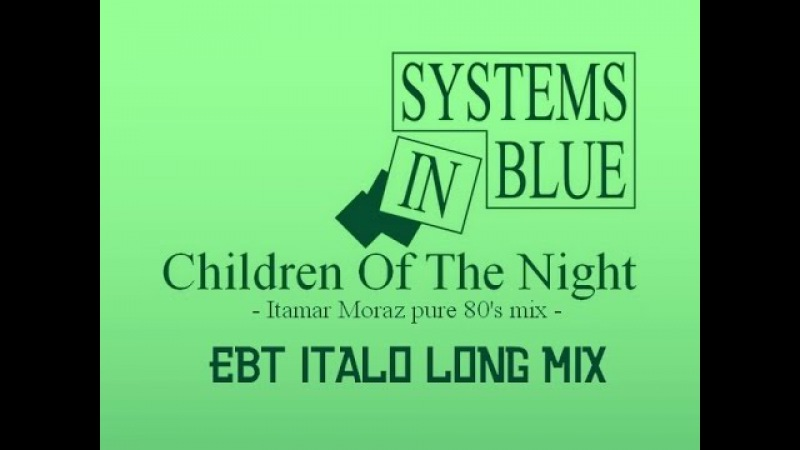 Systems In Blue Children Of The Night EBT Italo'ng Mix 8 00