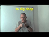 Learn English Daily Easy English Expression 0411 to dig deep