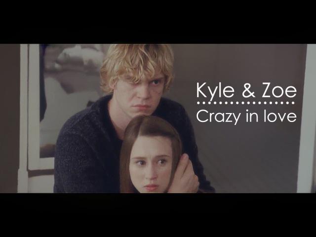 Kyle Zoe crazy in love