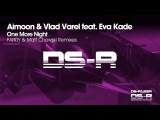 Aimoon &amp Vlad Varel feat. Eva Kade - One More Night (PARITY Remix) Available 02.11.15