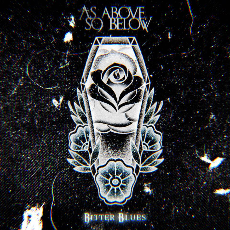As Above, So Below - Bitter Blues [single] (2016)