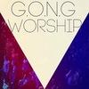 G.O.N.G - Worship