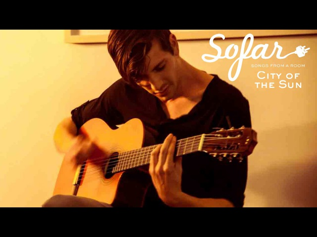 City of the Sun - Everything Is Happening, The Clouds Have Parted, I'm Free | Sofar NYC