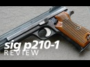 Review: the original SIG P210-1 - Swiss quality in 9mm