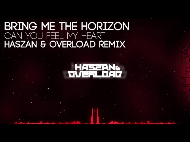 Bring Me The Horizon Can You Feel My Heart Haszan Overload Remix