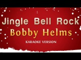Bobby Helms - Jingle Bell Rock (Karaoke Version)