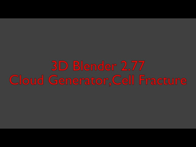 Blender 2.77 Cloud Generator,Cell Fracture