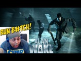RUNNING FOR MY DAMN LIFE!! ALAN WAKE