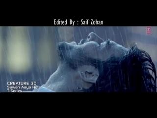 'Sawan Aaya Hai' Full Video Song ft. Arijit Singh & Bipasha Basu _ Creature 3D __HD
