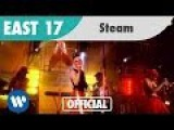 East 17 - Steam (Official Music Video)