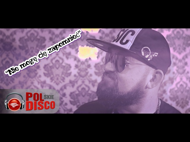 DiDżej Mietek - NIE MOGĘ CIĘ ZAPOMNIEĆ ( Official Video )