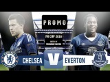 Everton vs Chelsea • | PROMO | The Emirates FA Cup 12.03.2016