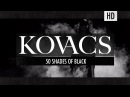 Kovacs - 50 shades of black official video