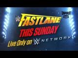 WWE Fastlane 2016 - This Sunday