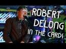 ROBERT DELONG In The Cards Medley Live at JITV HQ in Los Angeles CA JAMINTHEVAN