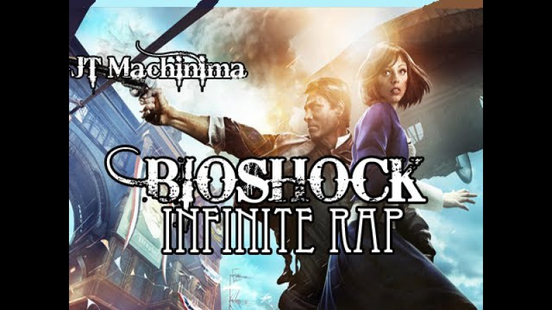 JT Machinima - Bioshock Infinite Rap by JT Machinima