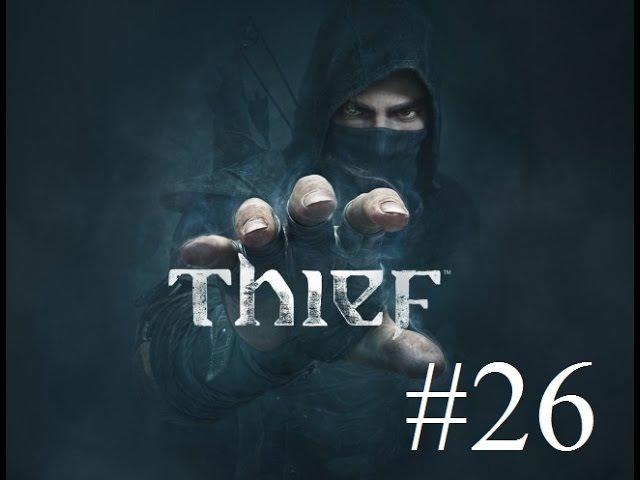 Thief Вор часть 26 Вернуть аппарат Эктору Разбитое сердце часть 1 прохождение26