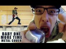 Baby One More Time metal cover by Leo Moracchioli