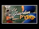Lil Guardian Pyro - Saxxy 2013 - Winner Best Overall