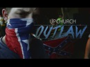 "Ryan Upchurch Can I get a Outlaw"" OFFICIAL MUSIC VIDEO"