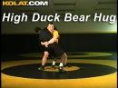 Wrestling Moves High Duck to Bear Hug