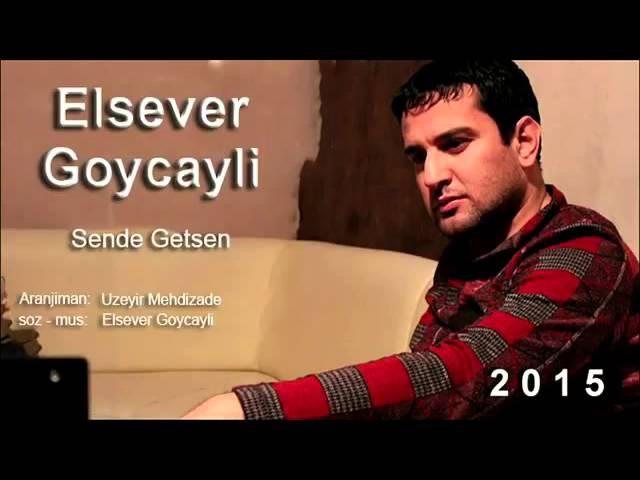 Elsever Goycayli Sende Getsen 2015 HiT