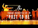 Kinjaz Presents TIGGAZ | Ep. 01 Post To Be Freestyle Session