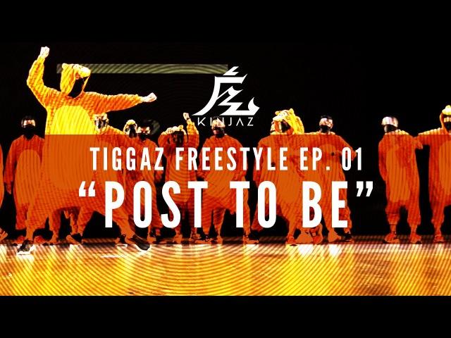 Kinjaz Presents TIGGAZ | Ep. 01 Post To Be Freestyle Session