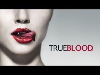 Саундтрек из сериала Настоящая кровь / True Blood [HD]