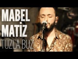 Mabel Matiz - Tuzla Buz (JoyTurk Akustik)