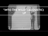 LP - Into The Wild (Acoustic) Live