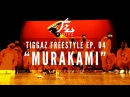 Kinjaz Presents TIGGAZ | Ep. 04 Murakami Freestyle Session