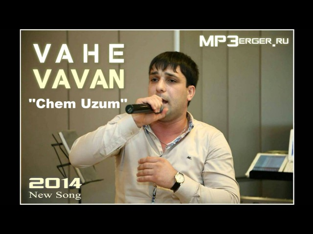 Vahe VAVAN Chem Uzum NEW 2014 Armenian Music