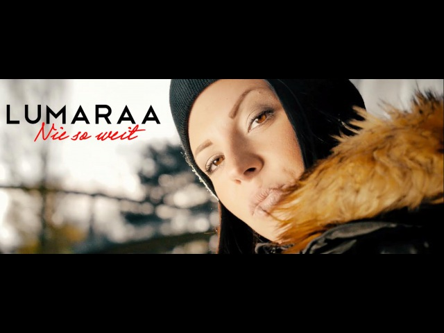 Lumaraa - Nie so weit (Official Video) ► LP: Gib mir mehr ◄