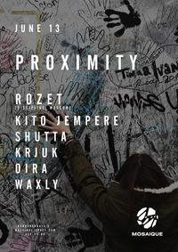 13.06: PROXIMITY w/ ROZET. MOSAIQUE