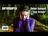 Уламки щастя-(Діляра і Джихан) -Defne Samyeli 'Son Arzum' ile Paramparça etti!