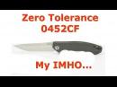 Zero Tolerance 0452CF. My IMHO...