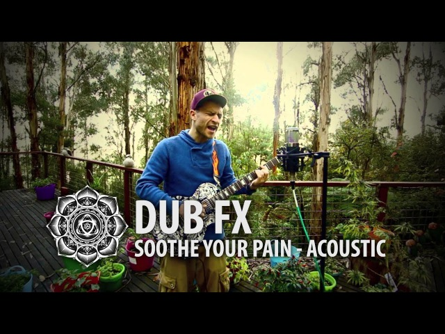 Soothe Your Pain - Acoustic Kookaburra Jam - Dub Fx
