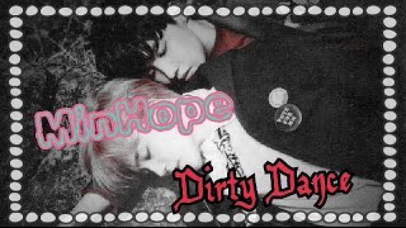 • MINHOPE ¦ Dirty Dancer [18] •